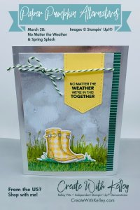 No Matter the Weather & Spring Splash March 20 Paper Pumpkin Alternative: Yellow Boots